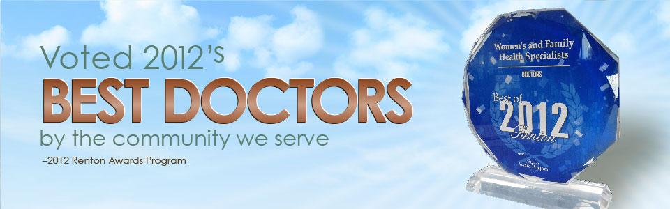 Voted 2012's Best Doctors by the community we serve. -2012 Renton Awards Program